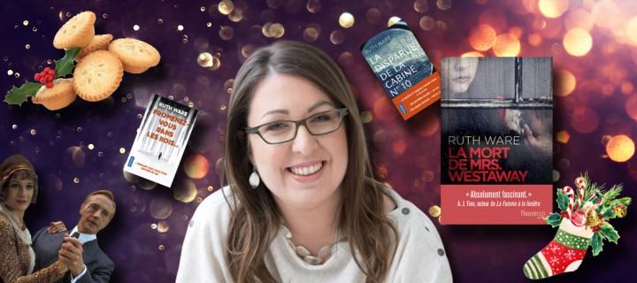 Le Noël des auteurs : 5 questions délicieusement festives à Ruth Ware