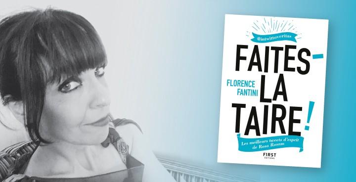 Florence Fantini aka Rosa Rosam revient sur ses meilleurs tweets !