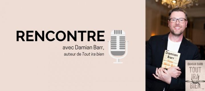 Damian Barr : « Nous devons reconnaître les moments douloureux de notre histoire si nous voulons éviter de les reproduire »