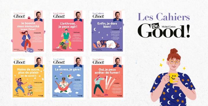 Les cahiers Dr.GOOD : la santé à portée de tous !