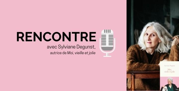 Sylviane Degunst : « Tout peut arriver, à tout âge, quand on reste curieux et disponible »