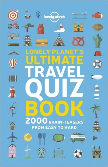 Lonely Planet's Ultimate Travel Quiz Book - 1ed - Anglais