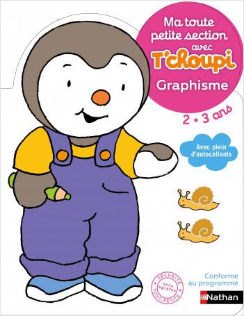 Ma toute petite section avec T'choupi - Graphisme - Dès 2 ans