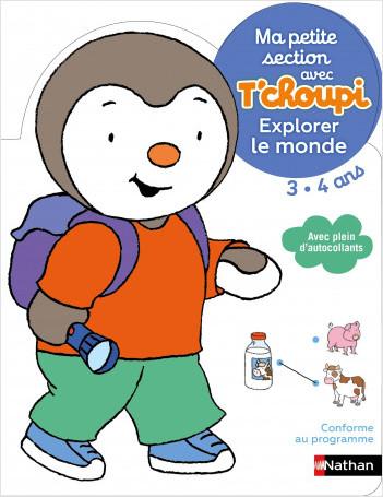 Ma petite section avec T'choupi - Explorer le monde - Dès 3 ans