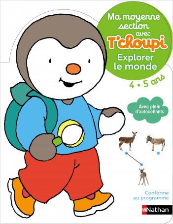 Ma moyenne section avec T'choupi - Explorer le Monde - Dès 4 ans
