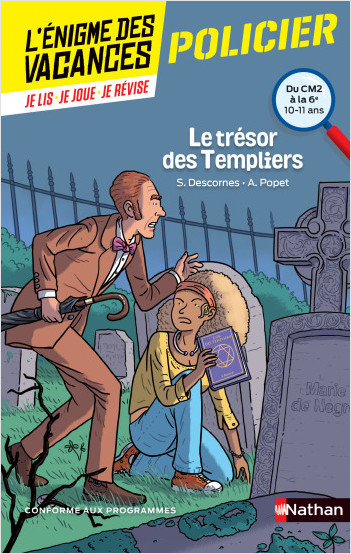 L'énigme des vacances - Le trésor des Templiers - Un roman-jeu pour réviser les principales notions du programme - CM2 vers 6e - 10/11 ans