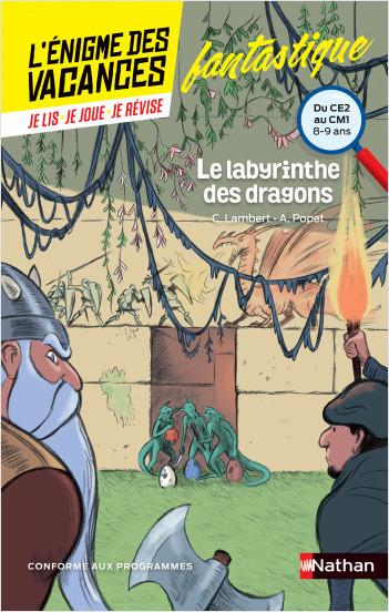 L'énigme des vacances - Le labyrinthe des dragons - Un roman-jeu pour réviser les principales notions du programme - CE2 vers CM1 - 8/9 ans