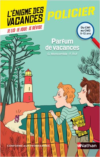 L'énigme des vacances - Parfum de vacances - Un roman-jeu pour réviser les principales notions du programme -  CM1 vers CM2 - 9/10 ans