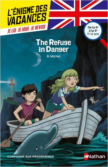L'énigme des vacances - The Refuge in Danger - Un roman-jeu pour réviser les principales notions du programme -  6e vers 5e - 11/12 ans