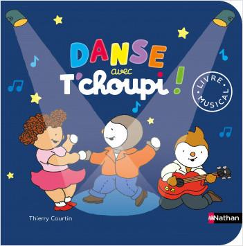 Danse avec T'choupi - livre musical - dès 2 ans