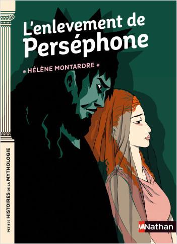 L'enlèvement de Perséphone - Petites histoires de la Mythologie - Dès 9 ans