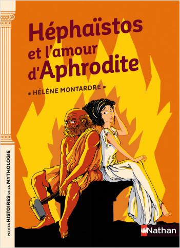 Héphaïstos et l'amour d'Aphrodite - Petites histoires de la Mythologie - Dès 9 ans