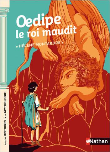 Oedipe le roi maudit - Petites histoires de la Mythologie - Dès 9 ans