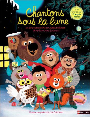 Chantons sous la lune - Livre musical lu et chanté par François Morel - Dès 3 ans