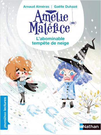 Amélie Maléfice - L'abominable tempête de neige -  CP Niveau 2 - Dès 6 ans