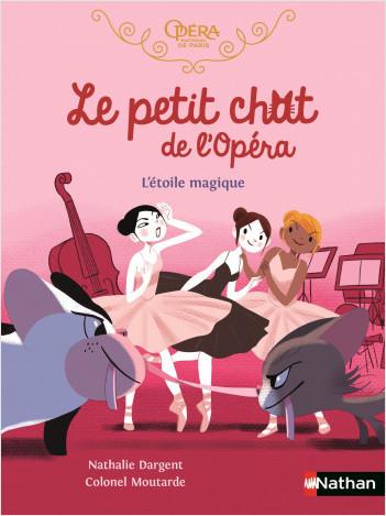 Le petit chat de l'Opéra - L'étoile magique - Roman dès 6 ans