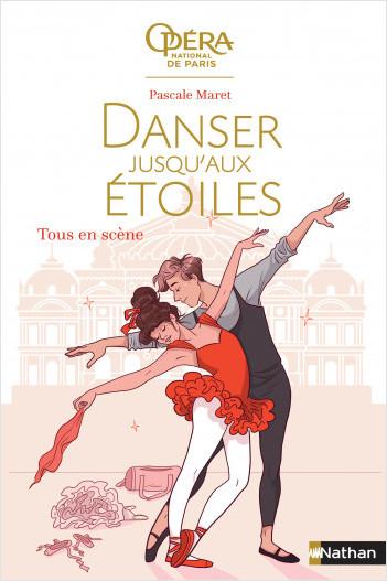 Danser jusqu'aux étoiles - Tous en scène -Tome 2 - roman dès 13 ans