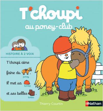 T'choupi au poney club - Une histoire à lire à 2 voix - Dès 2 ans