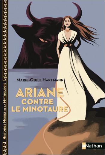 Ariane contre le Minotaure - Histoires noires de la Mythologie - Dès 12 ans