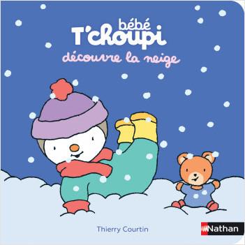 Bébé T'choupi découvre la neige - Dès 6 mois