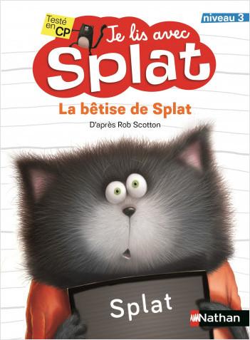Je lis avec Splat - La bêtise de Splat - Lecture CP - niveau 3 - dès 6 ans