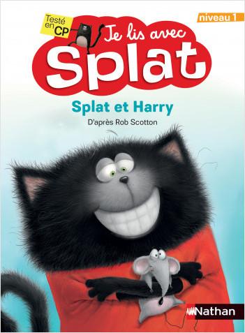 Je lis avec Splat - Splat et Harry - Lecture CP - niveau 1 - dès 6 ans