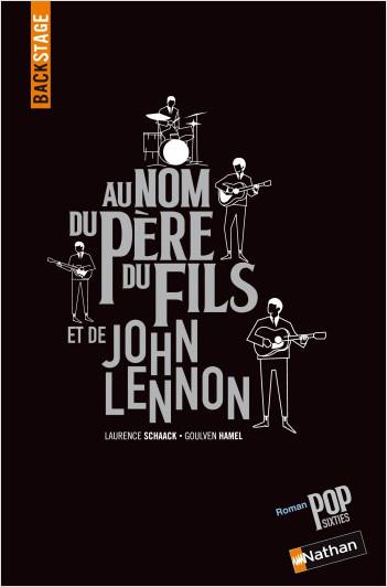 Backstage - Au nom du père, du fils et de John Lennon