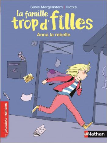 La famille trop d'filles, Anna la rebelle - Roman Vie quotidienne - De 7 à 11 ans