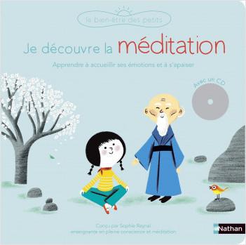 Je découvre la méditation - Un livre-CD avec des exercices guidés pour apprendre à accueillir ses émotions et à développer son attention - Pour les enfants dès 5 ans