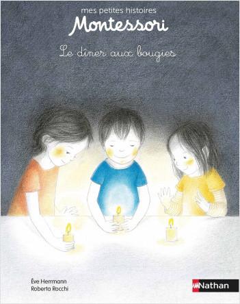 Un dîner aux bougies - Petite histoire pédagogie Montessori - Dès 3 ans