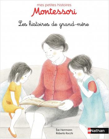 Les histoires de Grand-Mère - Pédagogie Montessori - Dès 3 ans