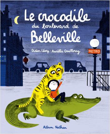 Le crocodile du boulevard de Belleville - Album - Dès 3 ans
