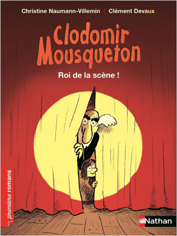 Clodomir Mousqueton : Roi de la scène !