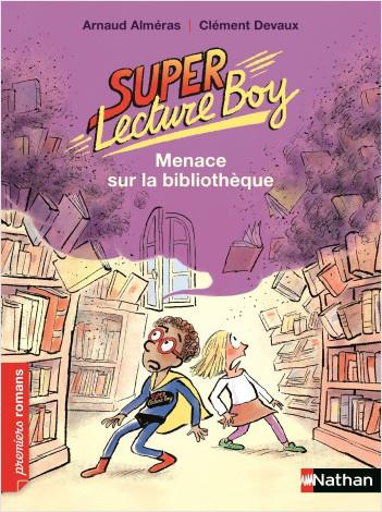 Super Lecture Boy, menace sur la bibliothèque - Roman Humour - De 7 à 11 ans
