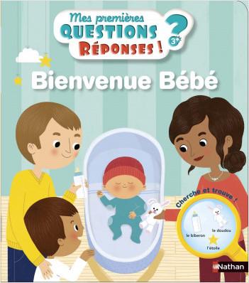 Bienvenue bébé - Mes premières Questions/Réponses - doc dès 3 ans
