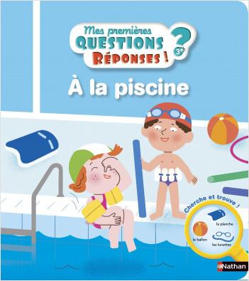 La piscine - Mes premières Questions/Réponses - doc dès 3 ans