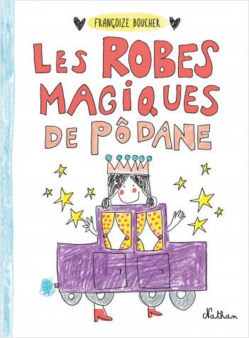 Les robes magiques de Pôdane -  Dès 5 ans
