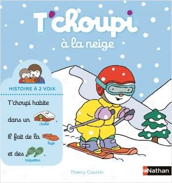 T'choupi à la neige - Dès 2 ans