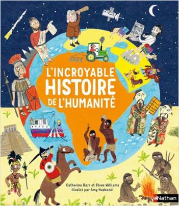 L'incroyable histoire de l'humanité - Dès 6 ans