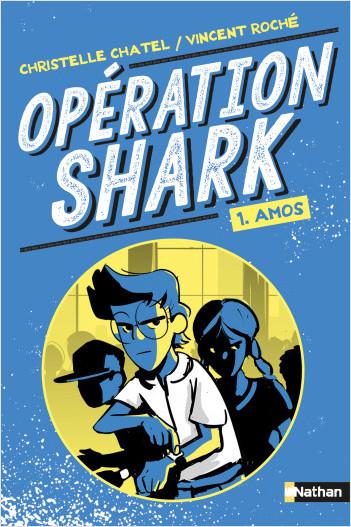 Opération Shark - Amos - Tome 1 - Série d'espionnage pour les 9-12 ans