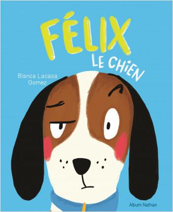 Félix le chien - Album - dès 3 ans