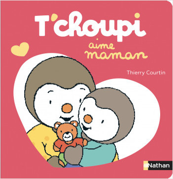 T'choupi aime maman - Dès 2 ans