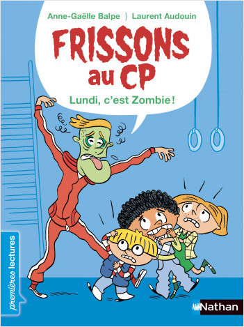Frissons au CP - Le lundi, c'est zombie ! - Dès 6 ans