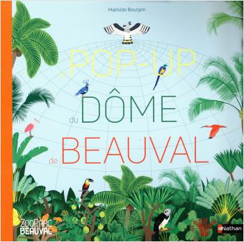Grand livre pop-up du dôme de Beauval - ZooParc de Beauval - Livre pop-up - dès 4 ans