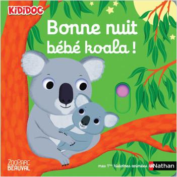Bonne nuit bébé koala ! - Livre d'éveil animé pour les bébés dès 1 an