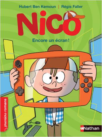 Nico,  Encore un écran ! - Roman Vie quotidienne - De 7 à 11 ans