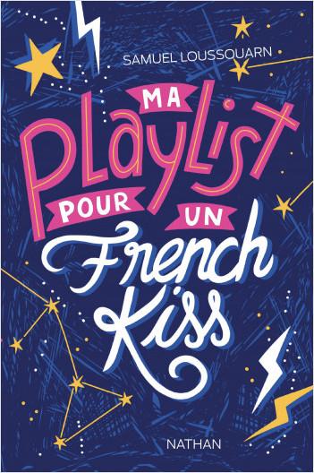 Ma playlist pour un french kiss -  Dès 13 ans
