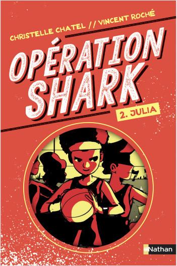 Opération Shark - Julia - Tome 2 - Série d'espionnage pour les 9-12 an