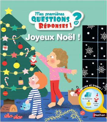 Joyeux Noël ! - Mes premières questions/réponses - Dès 3 ans