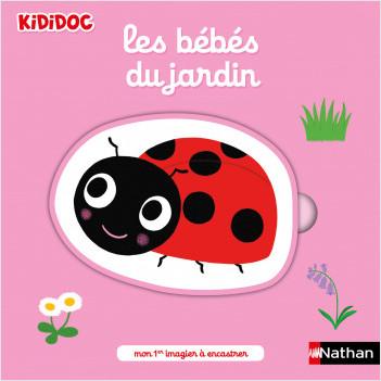Les bébé du jardin - Kididoc - Mon 1er imagier à encastrer - dès 2 ans
